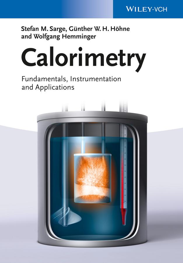 Wolfgang Hemminger Calorimetry. Fundamentals, Instrumentation and Applications