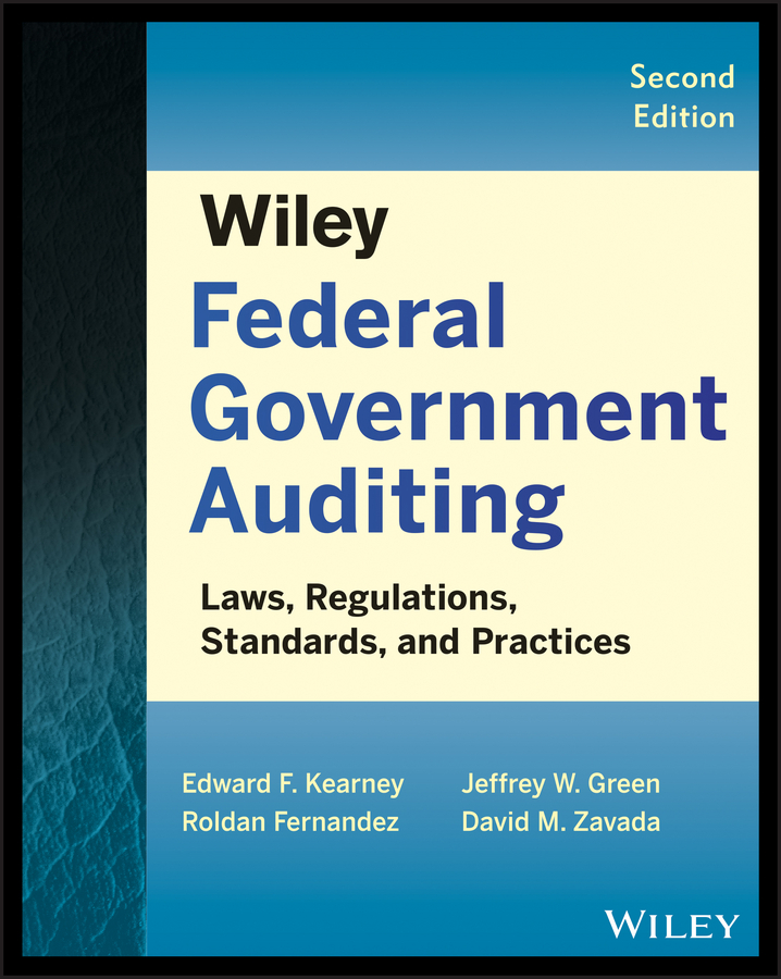 Roldan Fernandez Wiley Federal Government Auditing. Laws, Regulations, Standards, Practices, and Sarbanes-Oxley