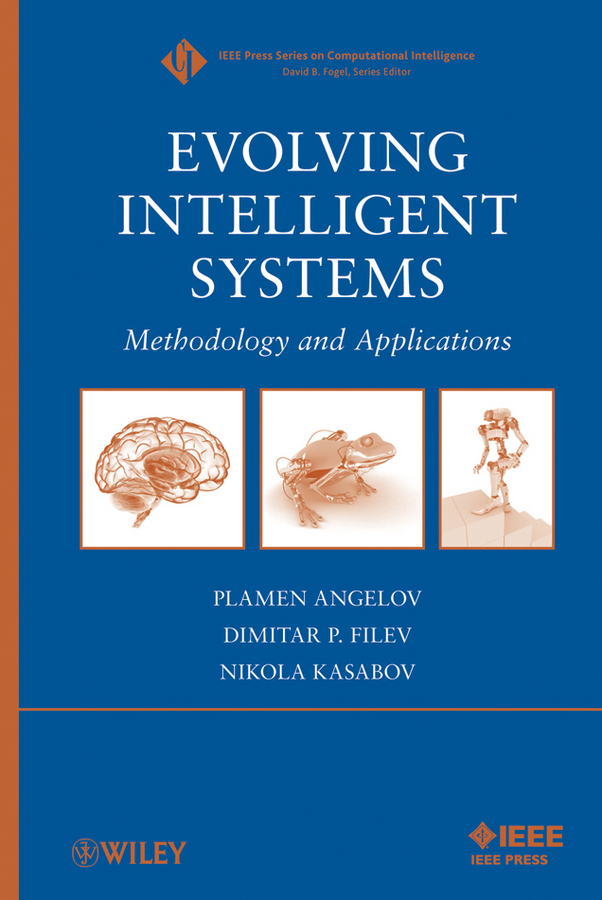 Plamen Angelov Evolving Intelligent Systems. Methodology and Applications plamen angelov evolving intelligent systems methodology and applications