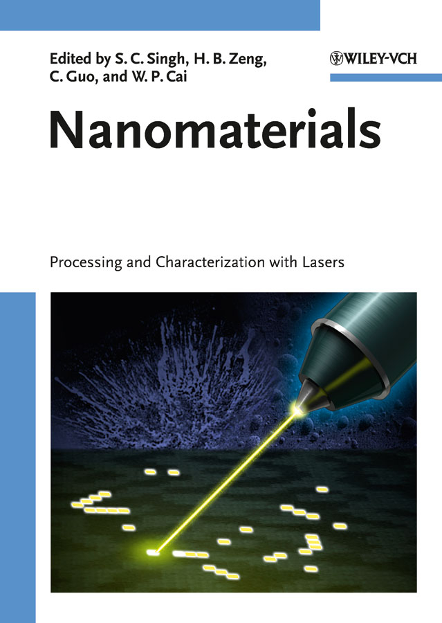 Weiping Cai Nanomaterials. Processing and Characterization with Lasers arissian ladan lasers the power and precision of light