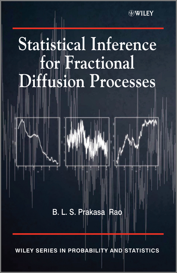 B. L. S. Prakasa Rao Statistical Inference for Fractional Diffusion Processes xie lei advances in statistical monitoring of complex multivariate processes with applications in industrial process control