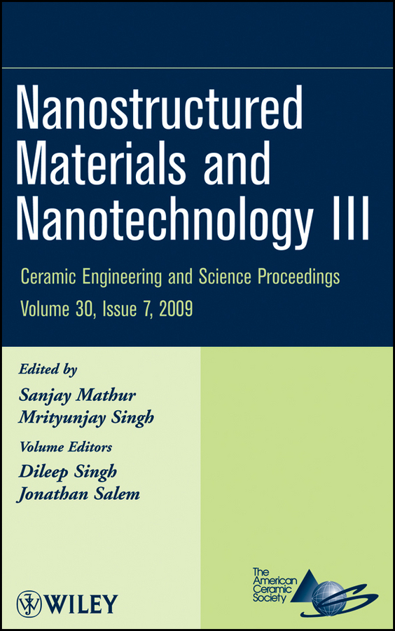 Mrityunjay Singh Nanostructured Materials and Nanotechnology III mrityunjay singh nanostructured materials and nanotechnology iii