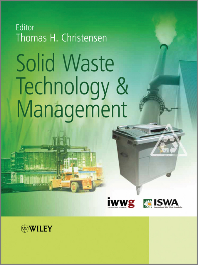 Thomas Christensen Solid Waste Technology and Management ashok kumar e waste rules and awareness