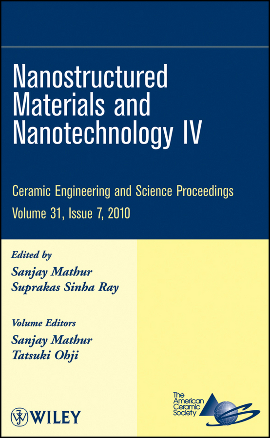 Tatsuki Ohji Nanostructured Materials and Nanotechnology IV