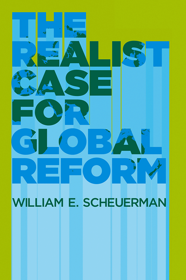 William Scheuerman E. The Realist Case for Global Reform cosmopolitanism and international relations theory