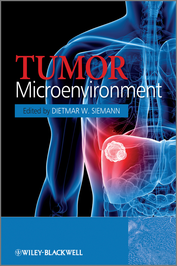 Dietmar Siemann W. Tumor Microenvironment tobias jeffrey s cancer and its management