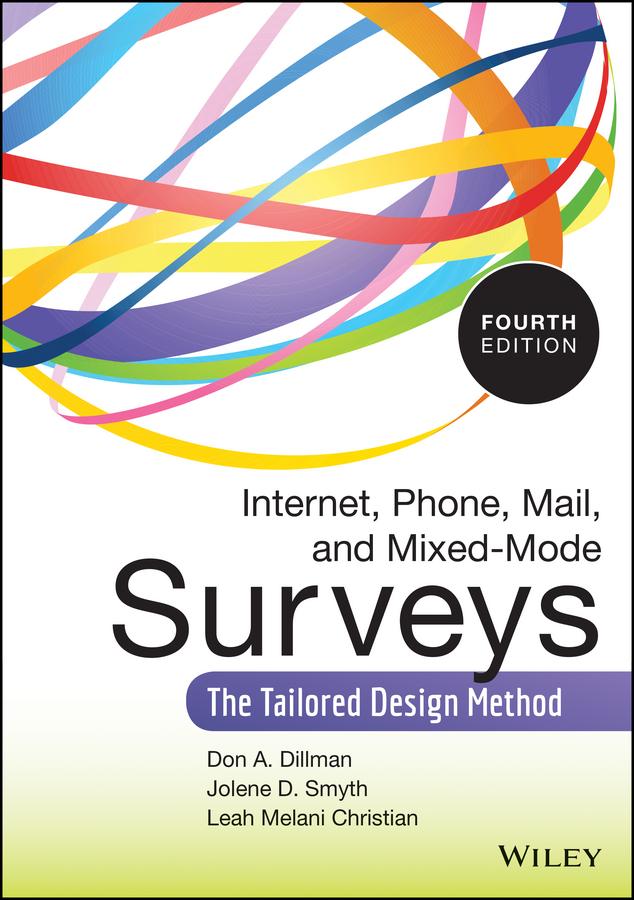 Leah Christian Melani Internet, Phone, Mail, and Mixed-Mode Surveys. The Tailored Design Method