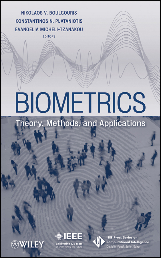 Evangelia Micheli-Tzanakou Biometrics. Theory, Methods, and Applications biometric authentication systems