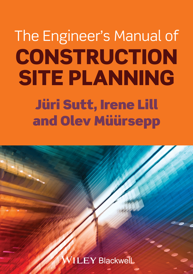 Irene Lill The Engineer's Manual of Construction Site Planning wayfinding and signage construction and design manual