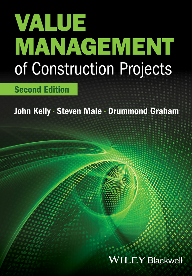 John Kelly Value Management of Construction Projects value drivers