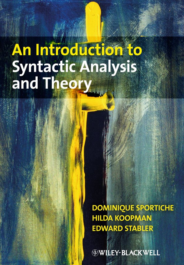 Dominique Sportiche An Introduction to Syntactic Analysis and Theory