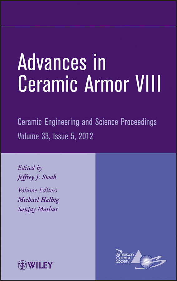 Sanjay Mathur Advances in Ceramic Armor VIII сборник статей advances of science proceedings of articles the international scientific conference czech republic karlovy vary – russia moscow 29–30 march 2016