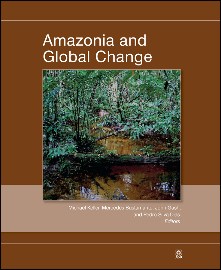 Michael Keller Amazonia and Global Change цена