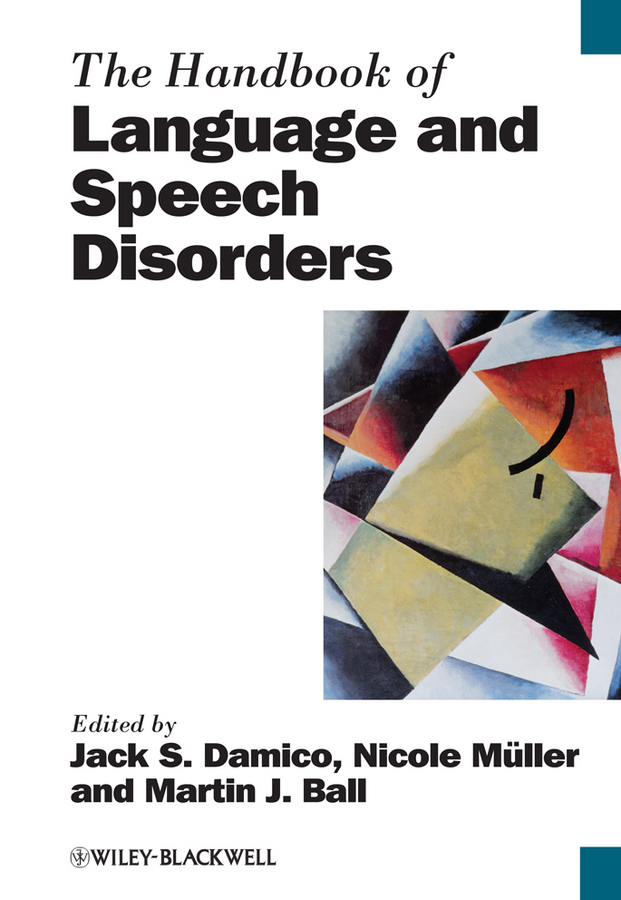 Nicole Muller The Handbook of Language and Speech Disorders william o grady the handbook of language emergence