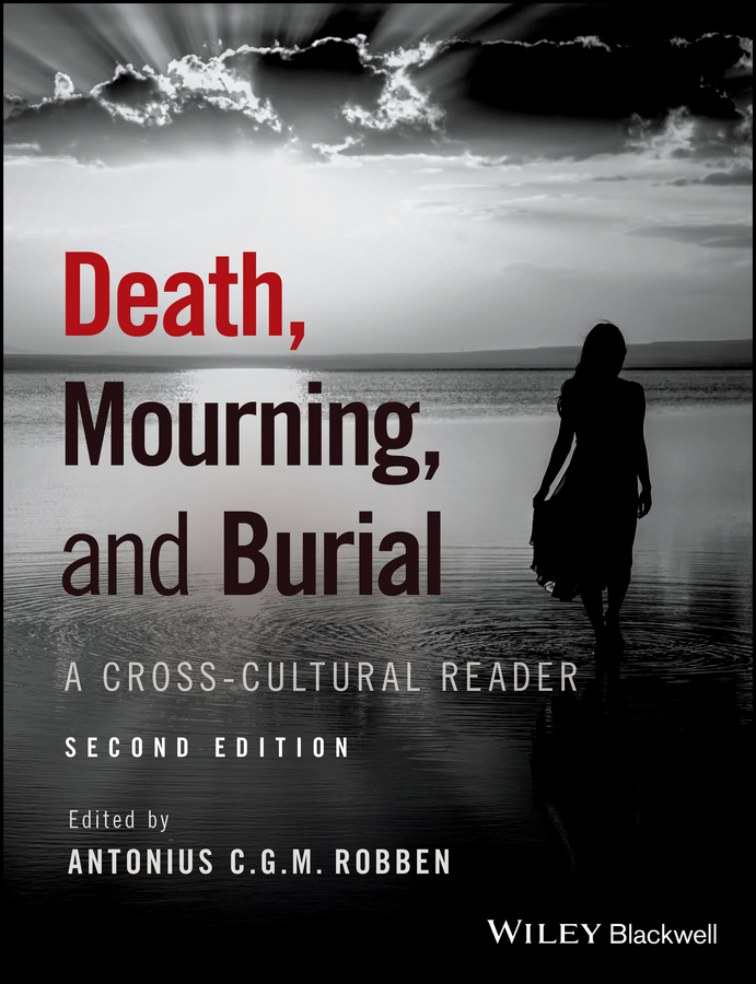 Antonius C. G. M. Robben Death, Mourning, and Burial. A Cross-Cultural Reader lost splendour and the death of rasputin