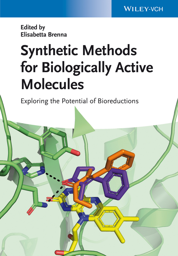 Elisabetta Brenna Synthetic Methods for Biologically Active Molecules. Exploring the Potential of Bioreductions