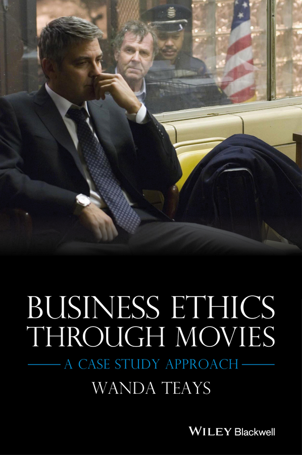 Wanda Teays Business Ethics Through Movies. A Case Study Approach studies in business cycle theory paper