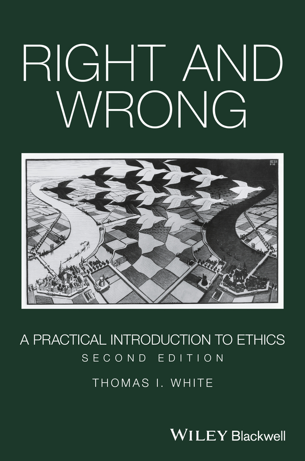 Thomas White I. Right and Wrong. A Practical Introduction to Ethics emergency ethics