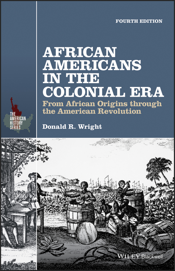 Donald Wright R. African Americans in the Colonial Era. From African Origins through the American Revolution teaching in america – the slow revolution