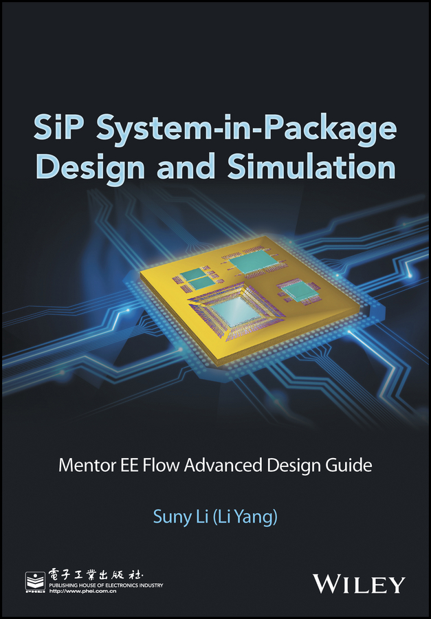 Suny Li (Li Yang) SiP System-in-Package Design and Simulation. Mentor EE Flow Advanced Design Guide masterclass interior design