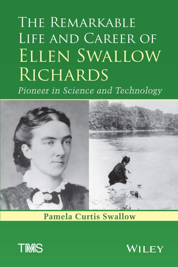 Pamela Swallow C. The Remarkable Life and Career of Ellen Swallow Richards. Pioneer in Science and Technology science at the bar – science & technology in american law paper page 1