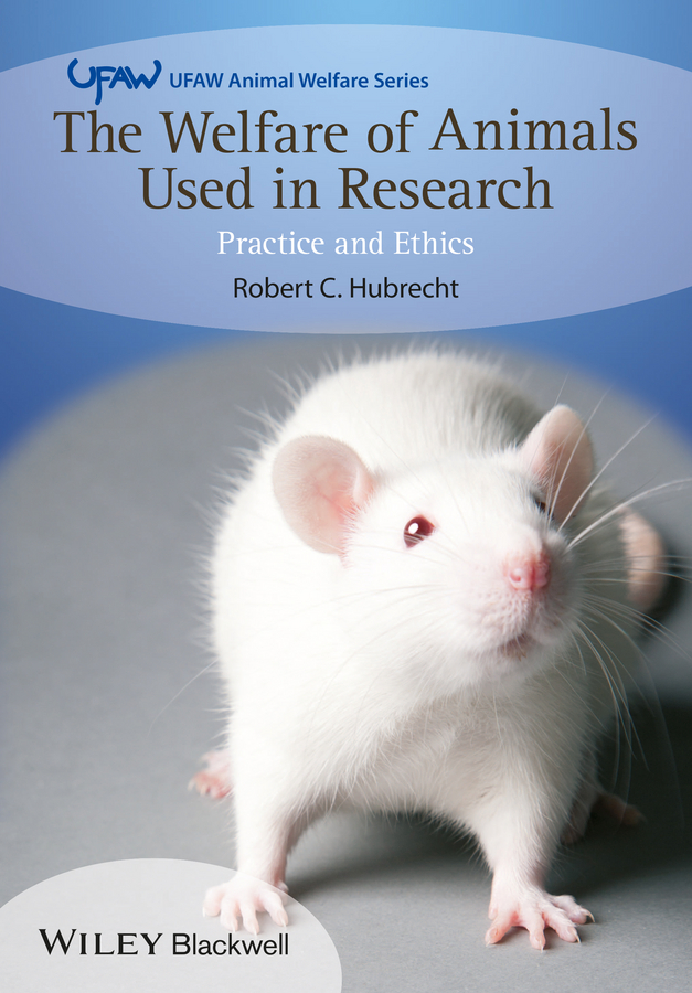 Robert Hubrecht C. The Welfare of Animals Used in Research. Practice and Ethics