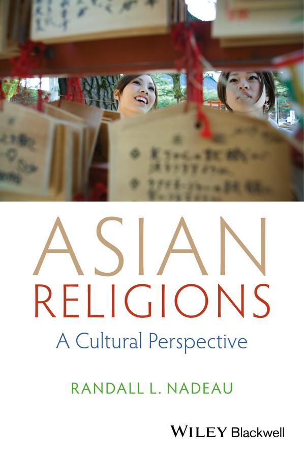Randall L. Nadeau Asian Religions. A Cultural Perspective