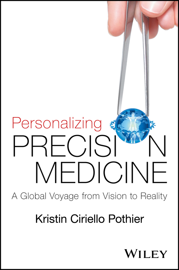 Kristin Ciriello Pothier Personalizing Precision Medicine. A Global Voyage from Vision to Reality cnc precision machining for customized parts in 2015 84