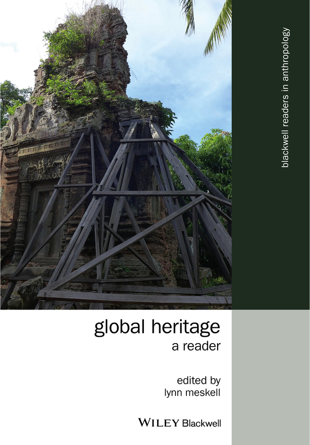 Lynn Meskell Global Heritage. A Reader the heritage