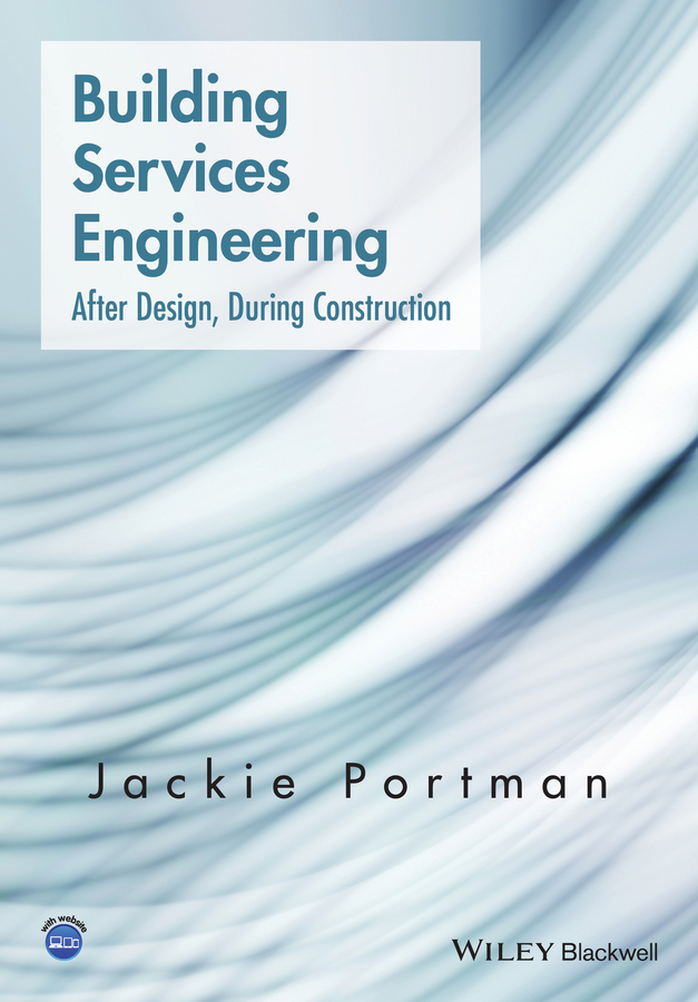 Jackie Portman Building Services Engineering. After Design, During Construction wastewater treatment design construction and operation