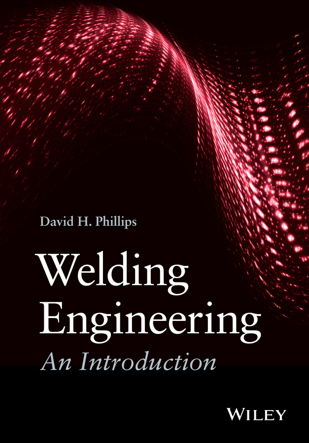 David Phillips H. Welding Engineering. An Introduction xin she yang engineering optimization an introduction with metaheuristic applications