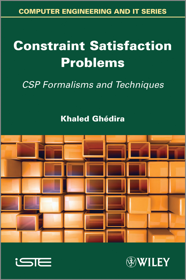 Khaled Ghedira Constraint Satisfaction Problems. CSP Formalisms and Techniques все цены