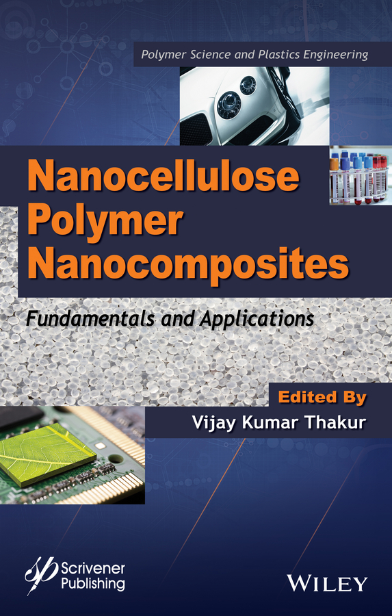 Vijay Thakur Kumar Nanocellulose Polymer Nanocomposites. Fundamentals and Applications цена в Москве и Питере