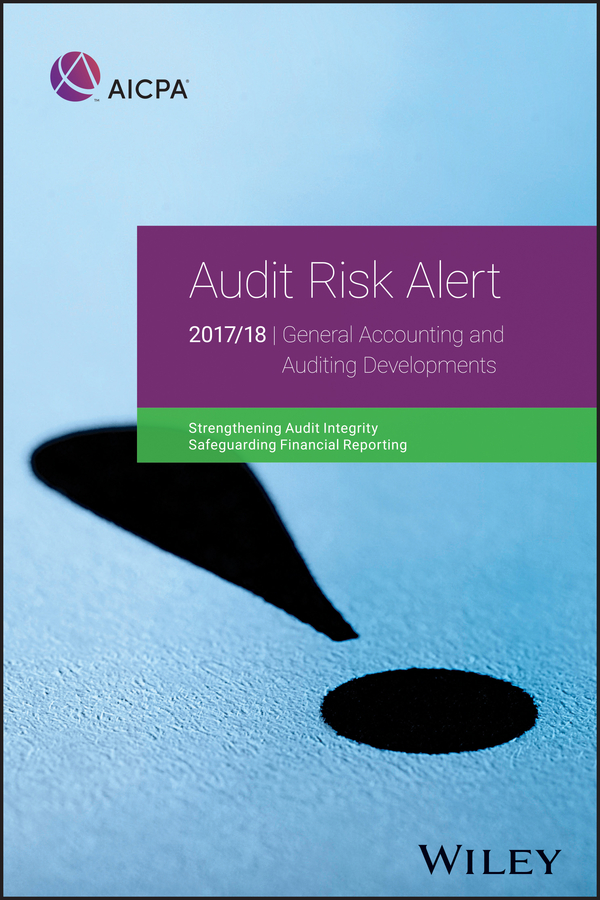 AICPA Audit Risk Alert. General Accounting and Auditing Developments, 2017/18 aicpa audit and accounting guide investment companies