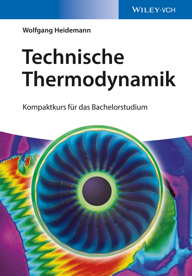 Wolfgang Heidemann Technische Thermodynamik. Kompaktkurs für das Bachelorstudium