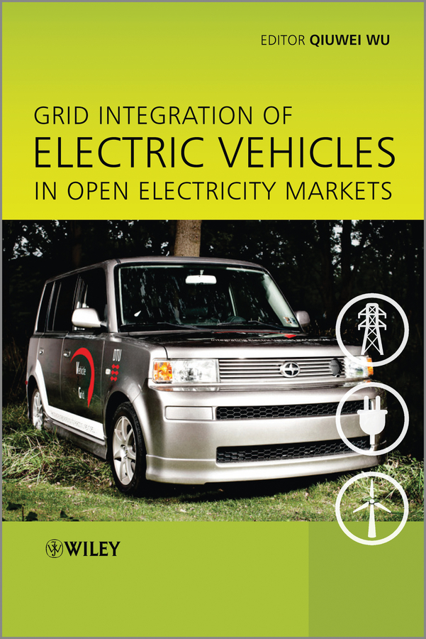 лучшая цена Qiuwei Wu Grid Integration of Electric Vehicles in Open Electricity Markets