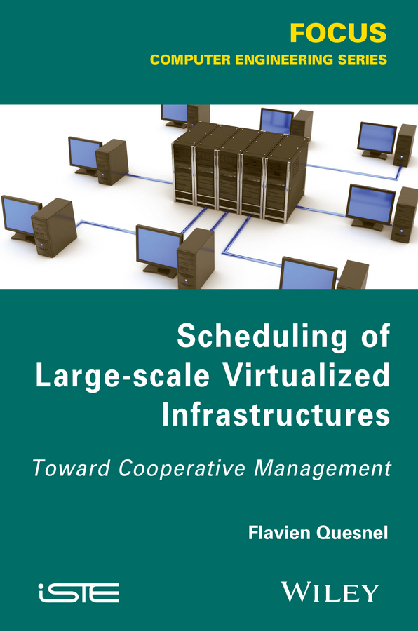 Flavien Quesnel Scheduling of Large-scale Virtualized Infrastructures. Toward Cooperative Management