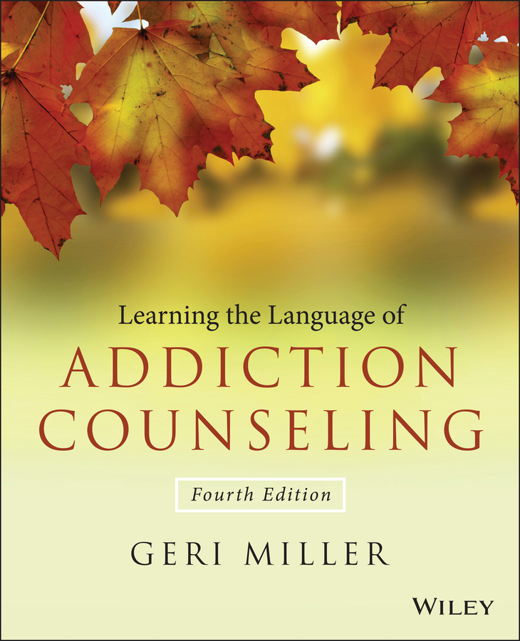 Geri Miller Learning the Language of Addiction Counseling