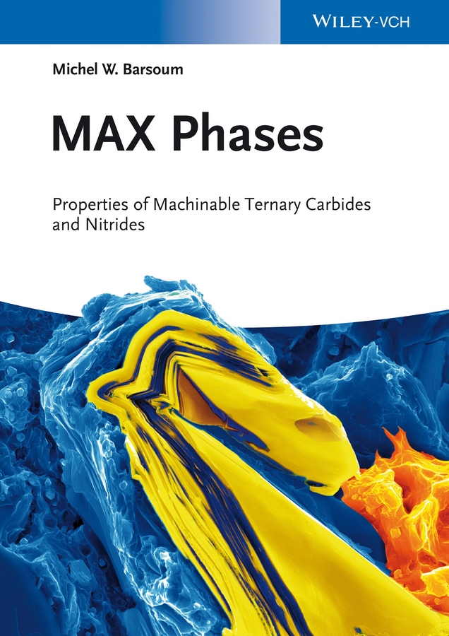 Michel Barsoum W. MAX Phases. Properties of Machinable Ternary Carbides and Nitrides цена