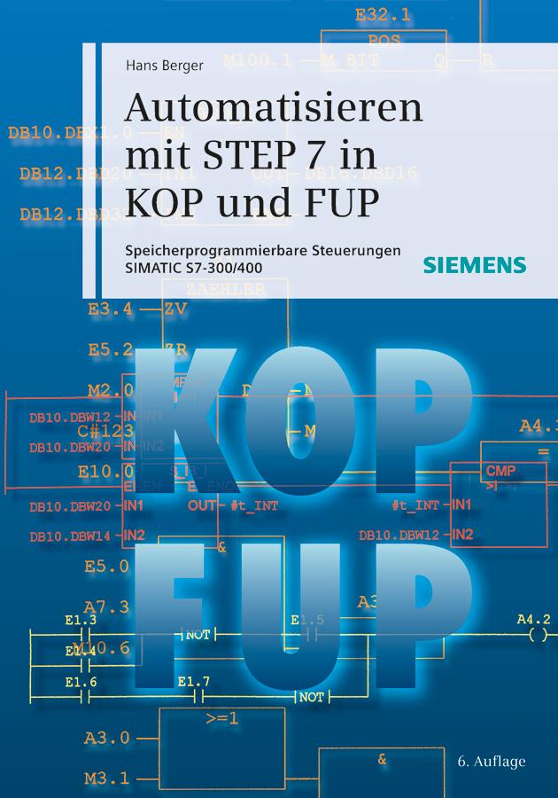 Hans Berger Automatisieren mit STEP 7 in KOP und FUP. Speicherprogrammierbare Steuerungen SIMATIC S7-300/400 hermann von staff der befreiungs krieg der katalonier in den jahren 1808 bis 1814 t 2