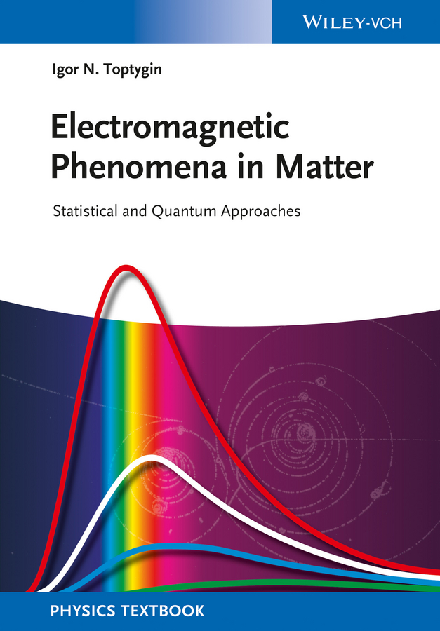 Igor Toptygin N. Electromagnetic Phenomena in Matter. Statistical and Quantum Approaches malcolm kemp extreme events robust portfolio construction in the presence of fat tails isbn 9780470976791