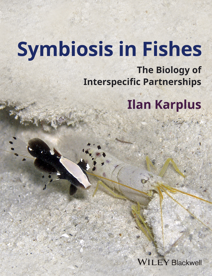 Ilan Karplus Symbiosis in Fishes. The Biology of Interspecific Partnerships fishes in the sea pattern floor area rug