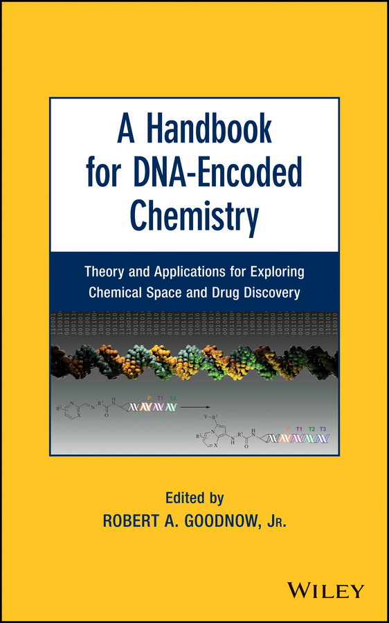 Robert A. Goodnow, Jr. A Handbook for DNA-Encoded Chemistry. Theory and Applications for Exploring Chemical Space and Drug Discovery цены