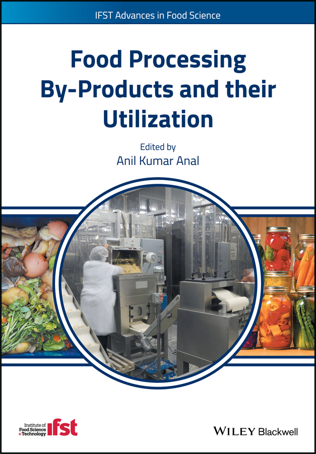 Anil Anal Kumar Food Processing By-Products and their Utilization stephanie clark food processing principles and applications