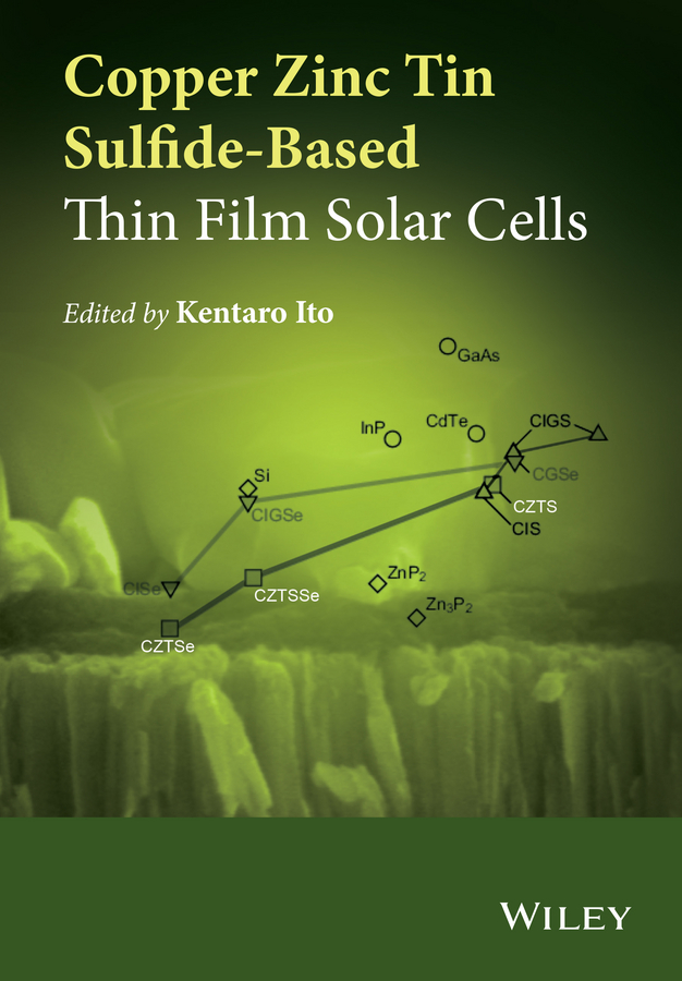 Kentaro Ito Copper Zinc Tin Sulfide-Based Thin Film Solar Cells high efficiency amorphous silicon thin film solar cells