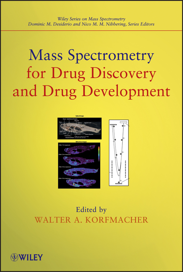 Walter Korfmacher A. Mass Spectrometry for Drug Discovery and Drug Development litwin virginia flow cytometry in drug discovery and development