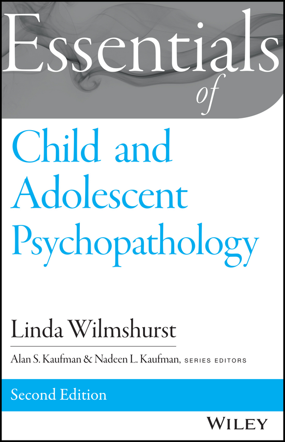 Linda Wilmshurst Essentials of Child and Adolescent Psychopathology physical abuse of the girl child