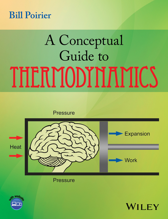 Bill Poirier A Conceptual Guide to Thermodynamics s a reeve the thermodynamics of heat engines