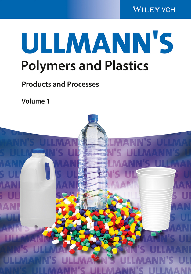Wiley-VCH Ullmann's Polymers and Plastics. Products and Processes vikas mittal high performance polymers and engineering plastics