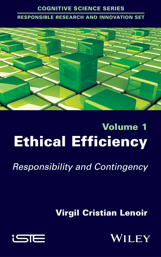 Virgil Lenoir Cristian Ethical Efficiency. Responsibility and Contingency the question of ethics paper